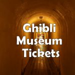 Getting your Tickets for the GHIBLI MUSEUM – 6 ways explained